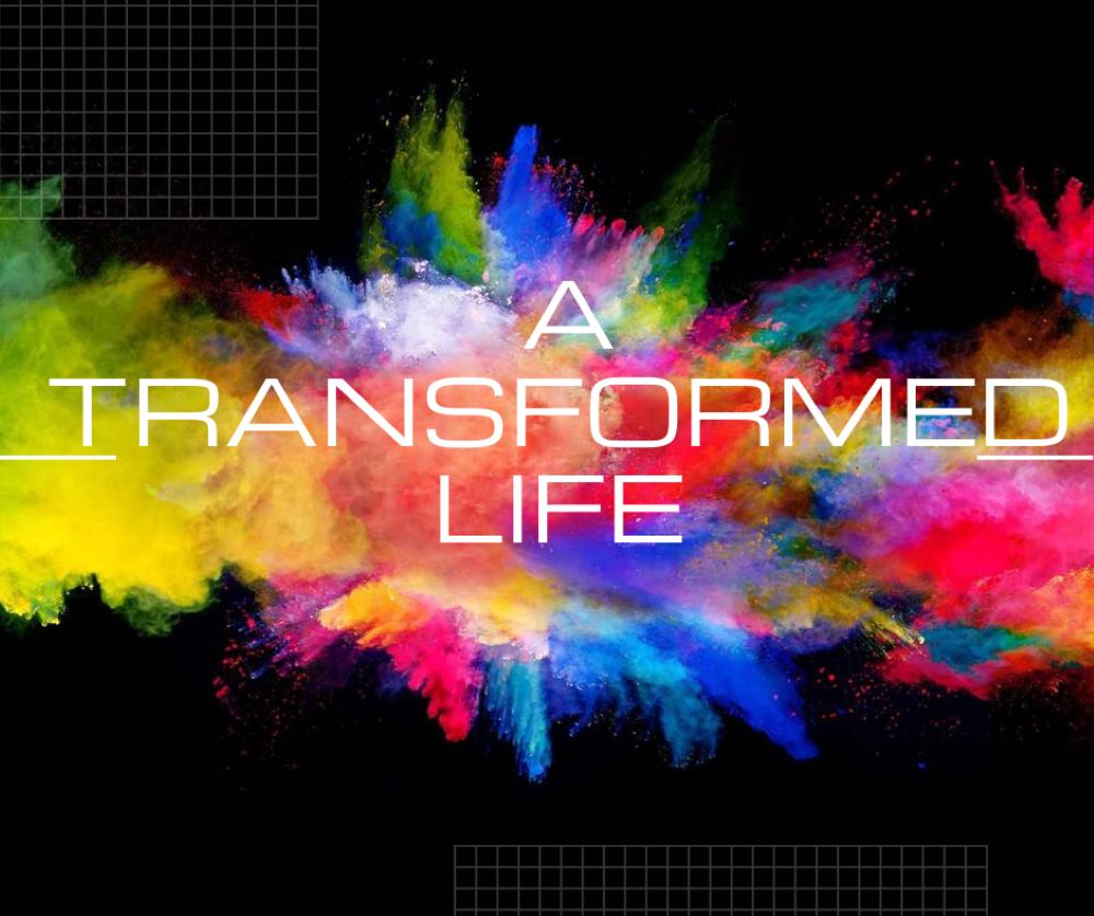 A Transformed Life
